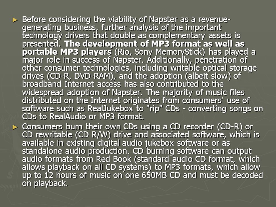 ► Before considering the viability of Napster as a revenue- generating business, further analysis of the important technology drivers that double as c