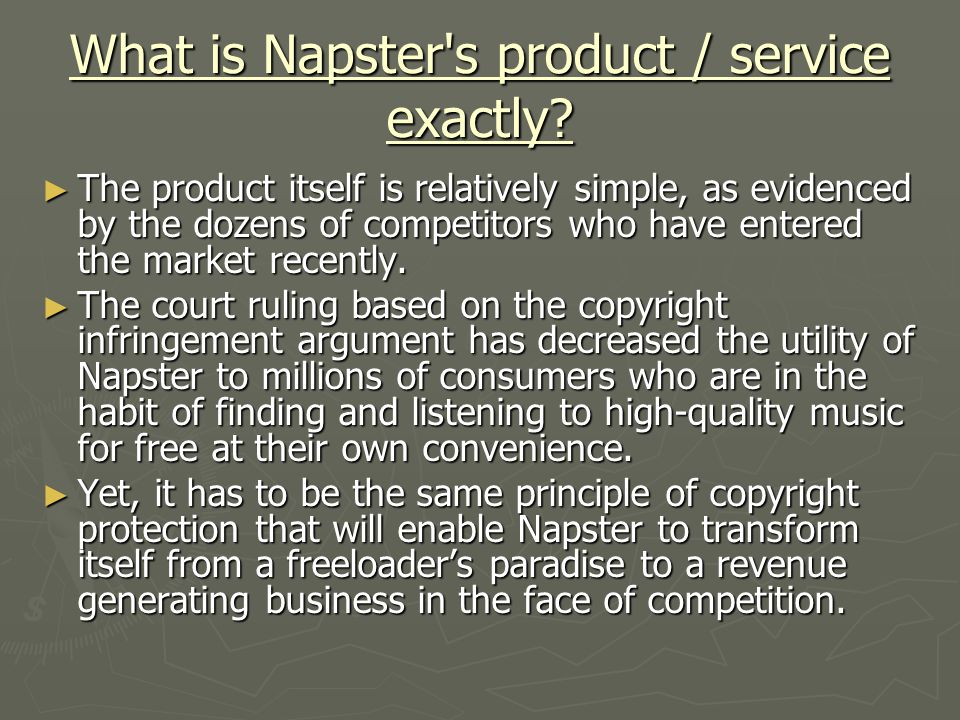 Competition ► How is Napster positioned relative to its own competitors?