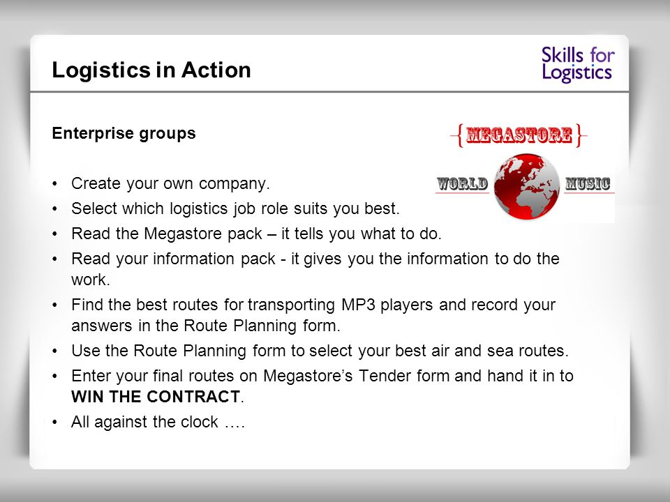 Logistics in Action Enterprise groups Create your own company.