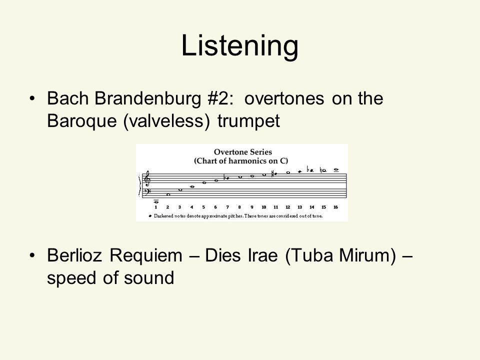 Listening Bach Brandenburg #2: overtones on the Baroque (valveless) trumpet Berlioz Requiem – Dies Irae (Tuba Mirum) – speed of sound