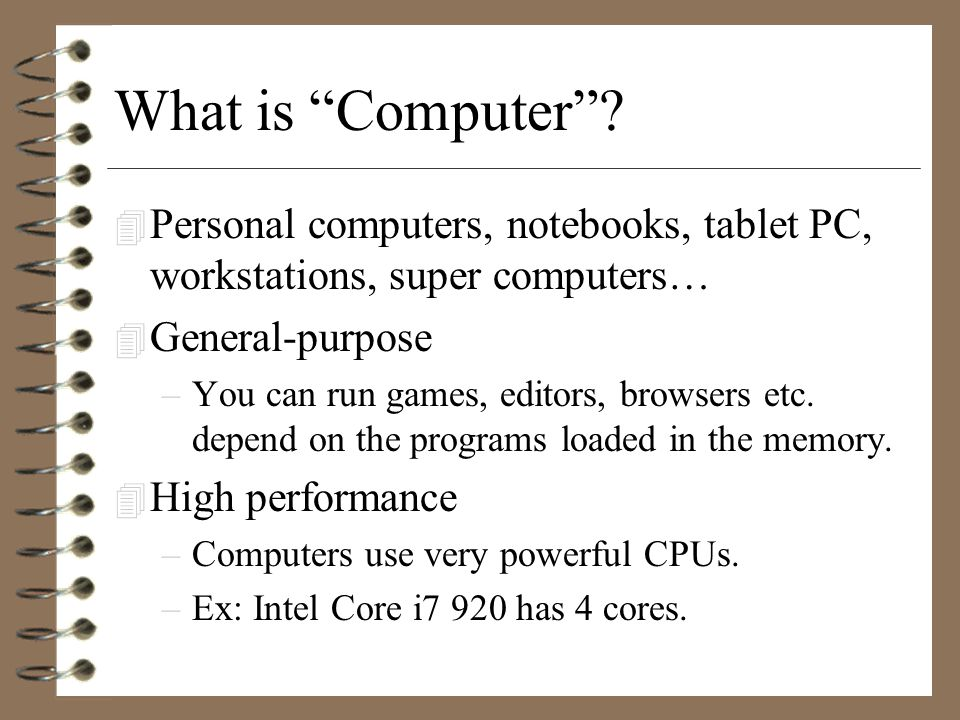 How Computer works? 4 What are included in a computer? –CPU, ROM, RAM, I/O controller, buses and many other chips are found in the motherboard. 4 Conn