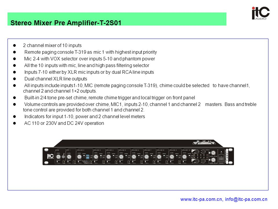 2 channel mixer of 10 inputs Remote paging console T-319 as mic 1 with highest input priority Mic 2-4 with VOX selector over inputs 5-10 and phantom p