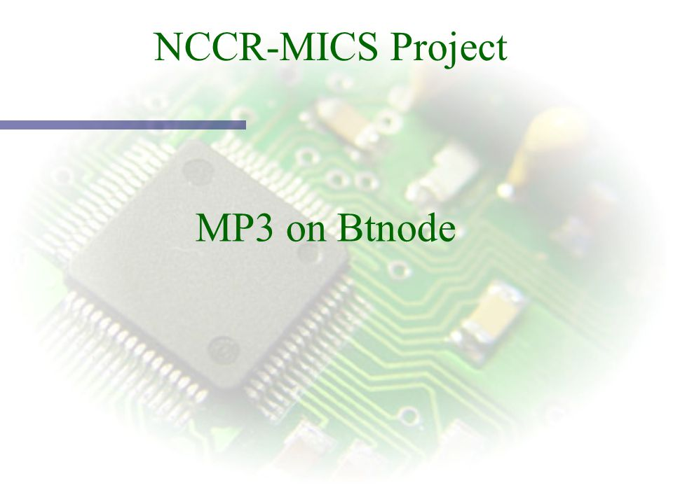 First shot : Simple algorithm : Simple algorithm : PC BTnode Advantages : + No buffer overrun + Simple code + Simple code + Works (at 96 kbps) + Works (at 96 kbps) Problems : - Waste of time on Btnode - May fail easily Advantages : + No buffer overrun + Simple code + Simple code + Works (at 96 kbps) + Works (at 96 kbps) Problems : - Waste of time on Btnode - May fail easily