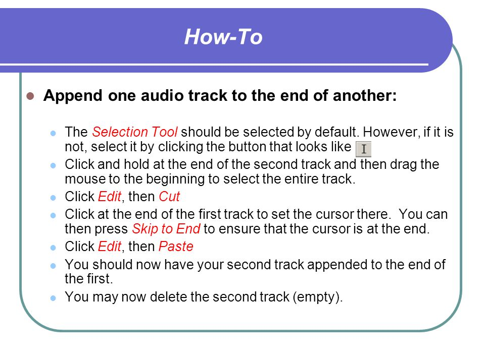 How-To Save your project: To edit your individual tracks later, save your work as a project.