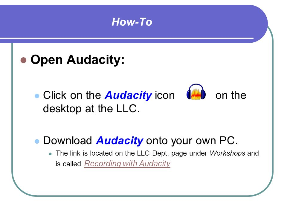 Introduction Audacity Control Panel: Basic controls for audio recording and playback Skip to Start Play Record Pause StopSkip to End