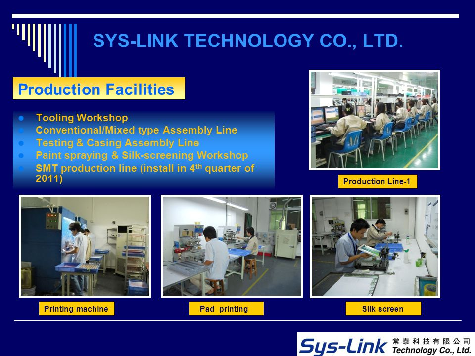SYS-LINK TECHNOLOGY CO., LTD. Tooling Workshop Conventional/Mixed type Assembly Line Testing & Casing Assembly Line Paint spraying & Silk-screening Wo