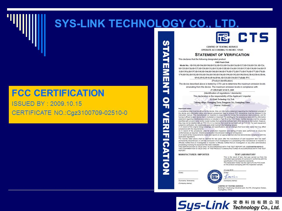 FCC CERTIFICATION ISSUED BY : 2009.10.15 CERTIFICATE NO.:Cgz3100709-02510-0 SYS-LINK TECHNOLOGY CO., LTD.
