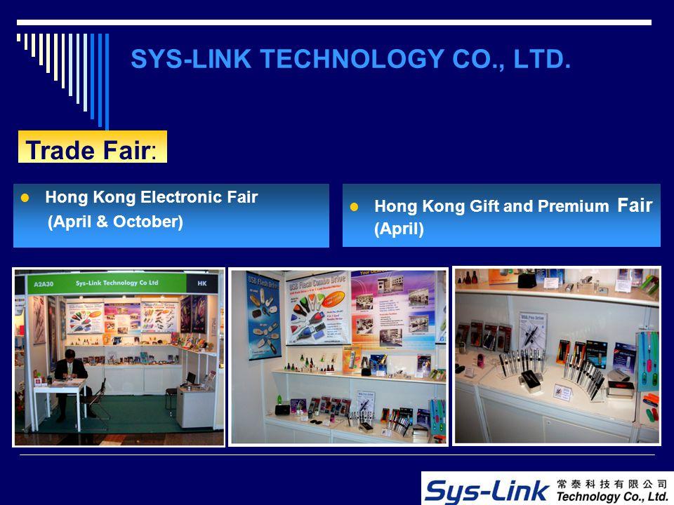 Hong Kong Electronic Fair (April & October) Hong Kong Gift and Premium Fair (April) Trade Fair: