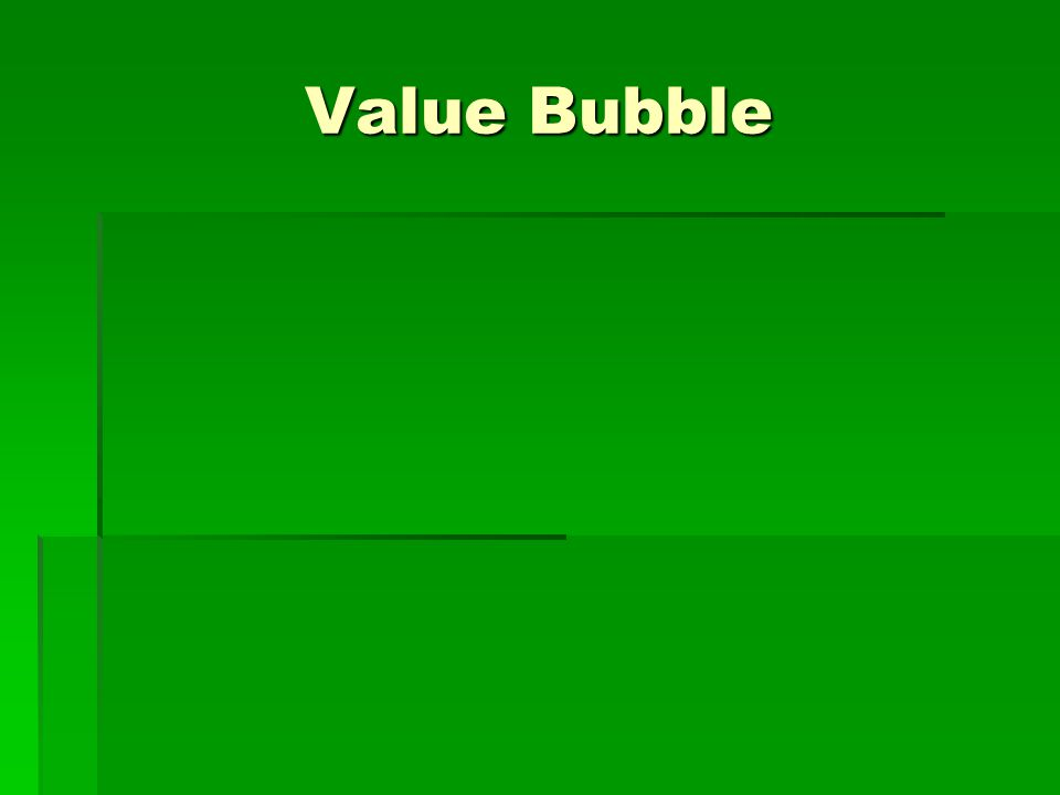 Value Bubble