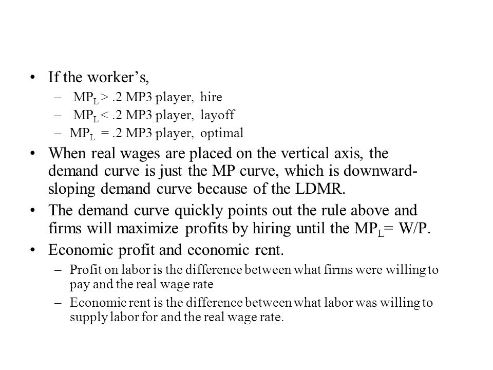 If the worker's, – MP L >.2 MP3 player, hire – MP L <.2 MP3 player, layoff –MP L =.2 MP3 player, optimal When real wages are placed on the vertical ax