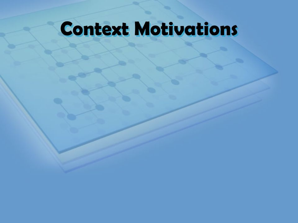 Context Motivations