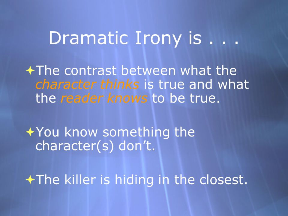 Dramatic Irony is...