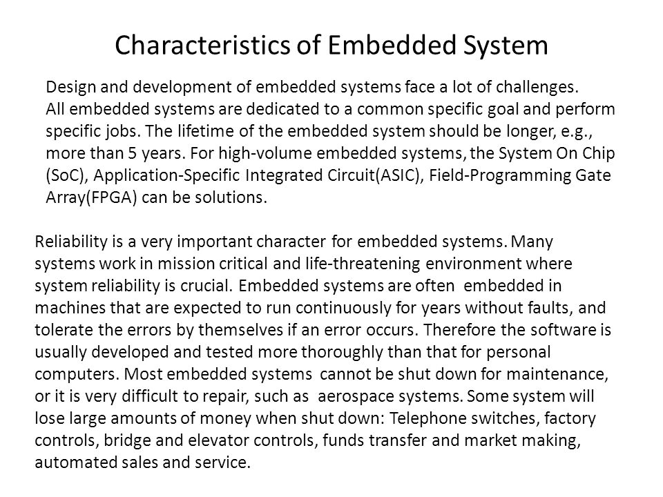 Characteristics of Embedded System Design and development of embedded systems face a lot of challenges.