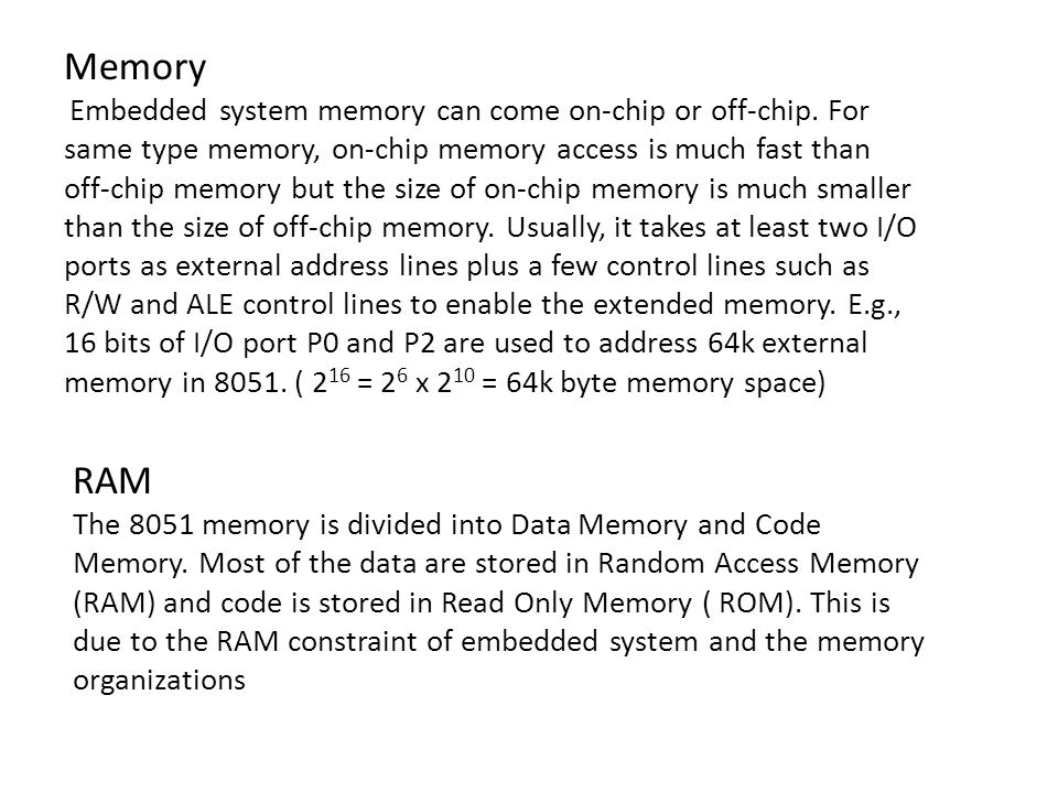 Memory Embedded system memory can come on-chip or off-chip.