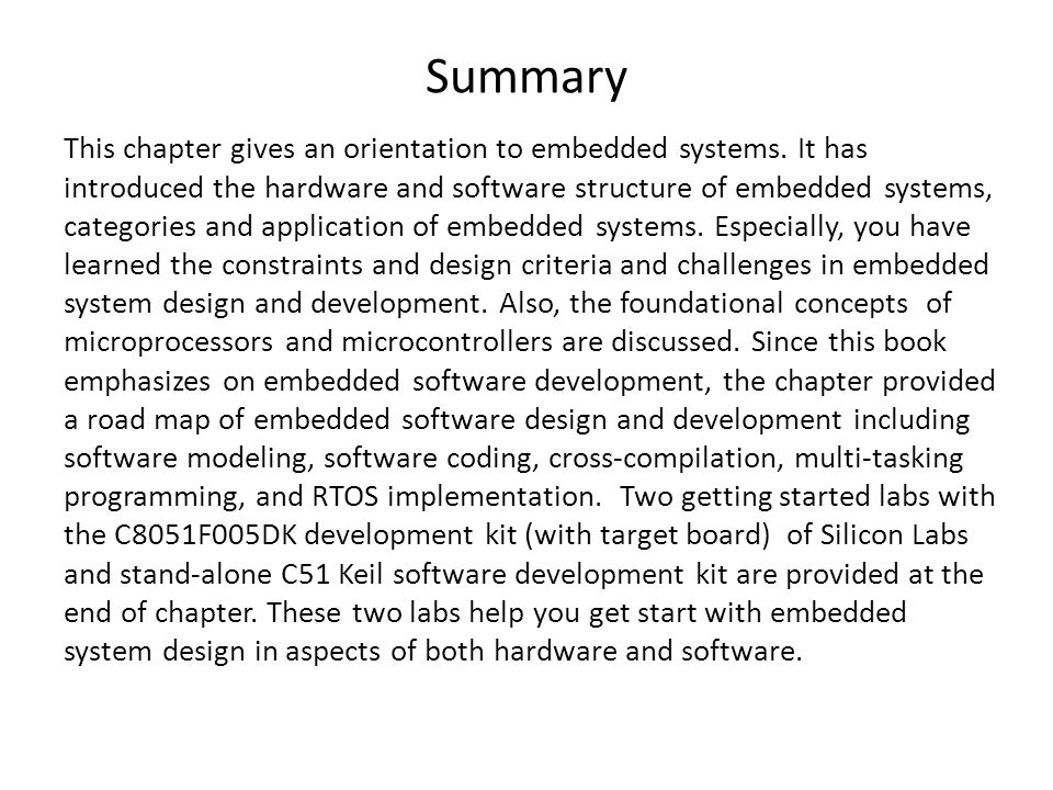 Summary This chapter gives an orientation to embedded systems.