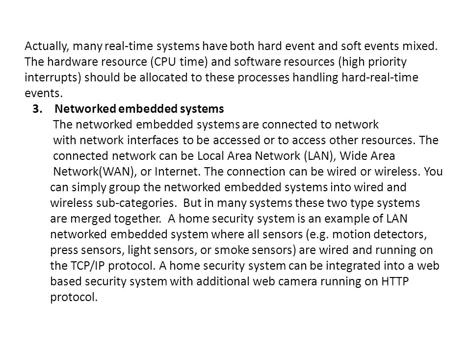 Actually, many real-time systems have both hard event and soft events mixed.