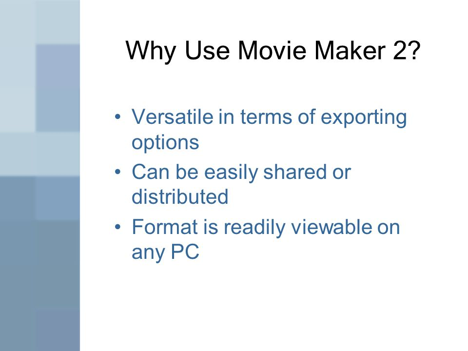 Why Use Movie Maker 2.