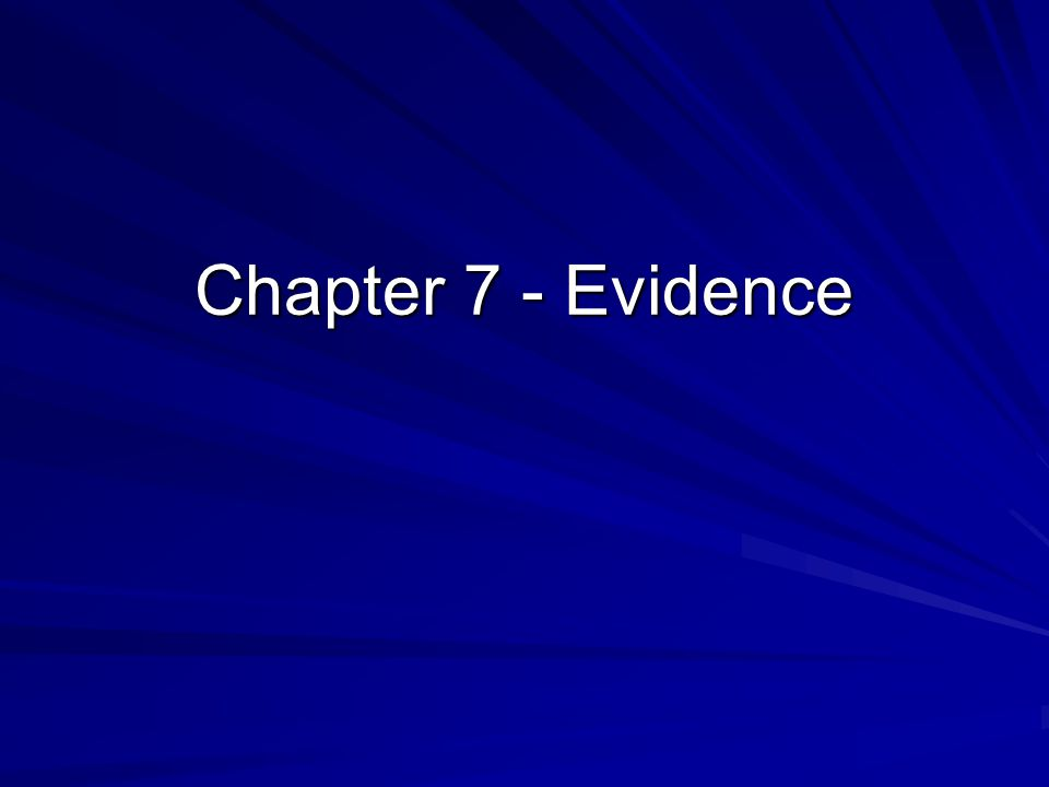 Chapter 7 - Evidence