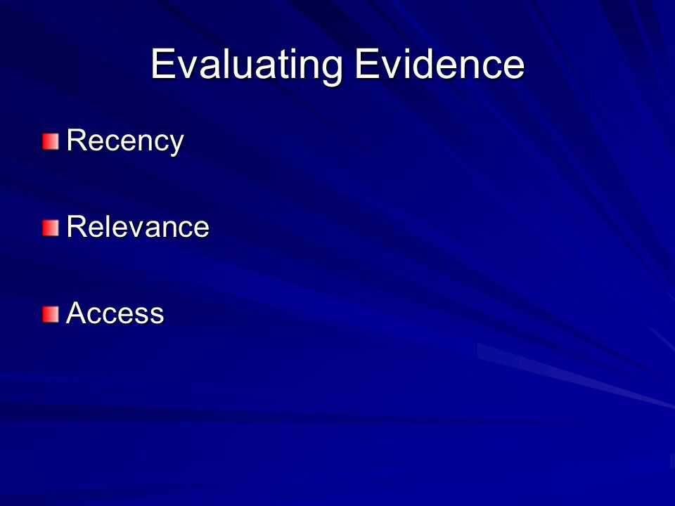 Evaluating Evidence RecencyRelevanceAccess