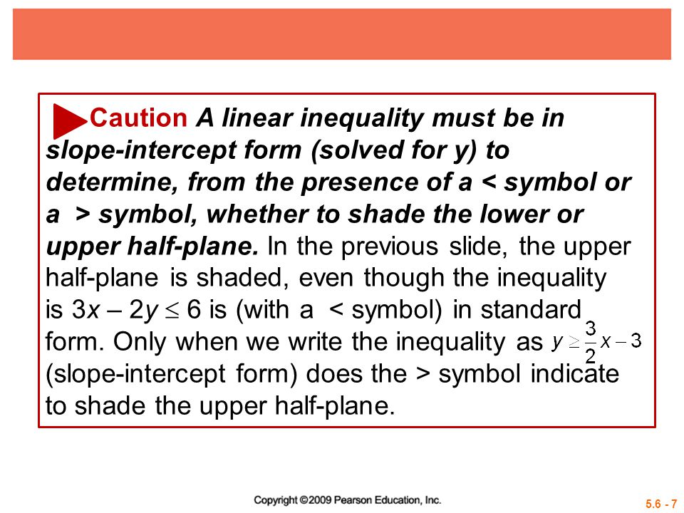 5.6 - 8 Example 1 GRAPHING A LINEAR INEQUALITY Graph x + 4y > 4.