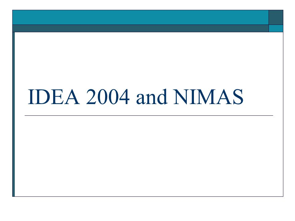 IDEA 2004 and NIMAS