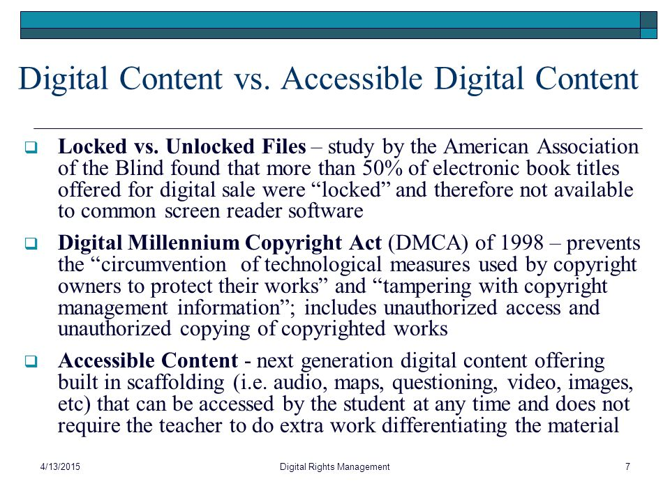 Digital Content vs. Accessible Digital Content  Locked vs. Unlocked Files – study by the American Association of the Blind found that more than 50% o