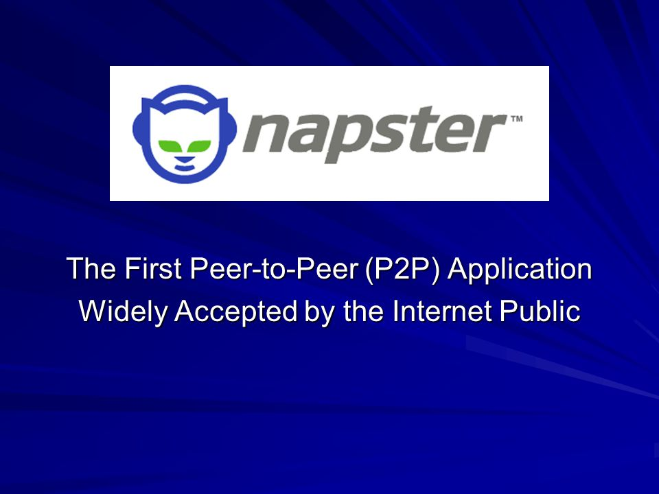 The First Peer-to-Peer (P2P) Application Widely Accepted by the Internet Public