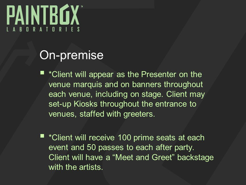 On-premise  *Client will appear as the Presenter on the venue marquis and on banners throughout each venue, including on stage.