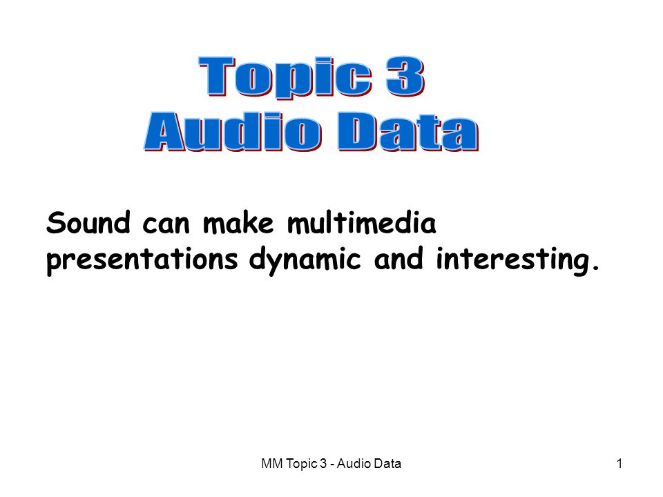 MM Topic 3 - Audio Data21 MIDI (Musical Instrument Digital Interface) is an interface which allows a PC to control an instrument or to communicate with it.
