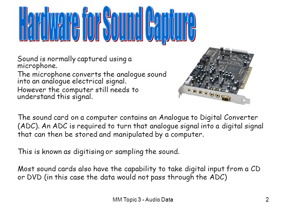 MM Topic 3 - Audio Data12 A captured signal may not use the full dynamic range that is available.
