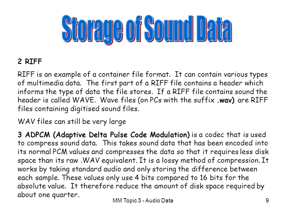MM Topic 3 - Audio Data19 Fade This means to slowly reduce the sound so that it dies away slowly rather than coming to a sudden stop.