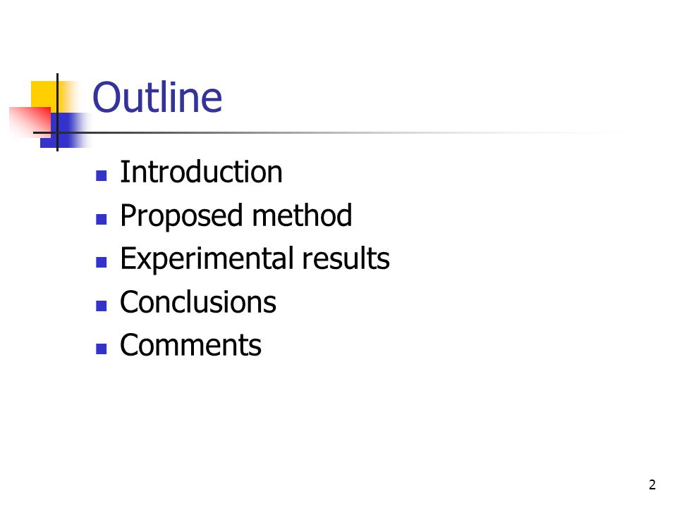 2 Outline Introduction Proposed method Experimental results Conclusions Comments