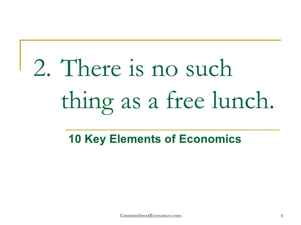 CommonSenseEconomics.com 29 What is Economic Progress.