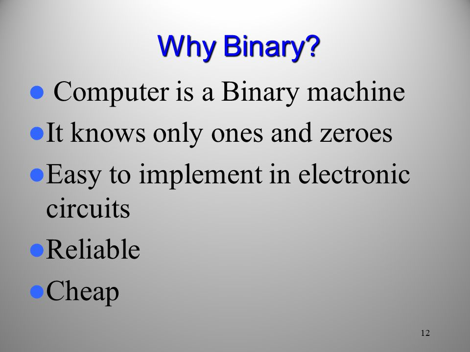 12 Why Binary.