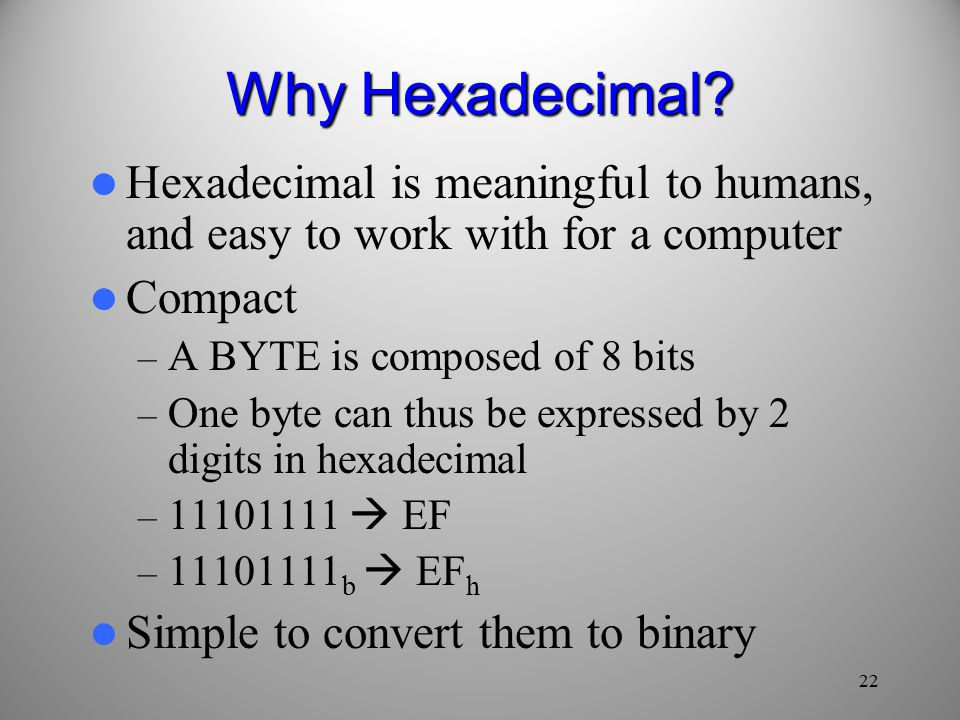 22 Why Hexadecimal.