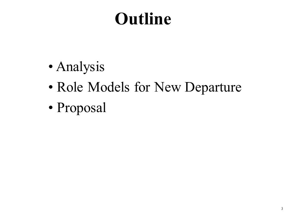 3 Outline Analysis Role Models for New Departure Proposal