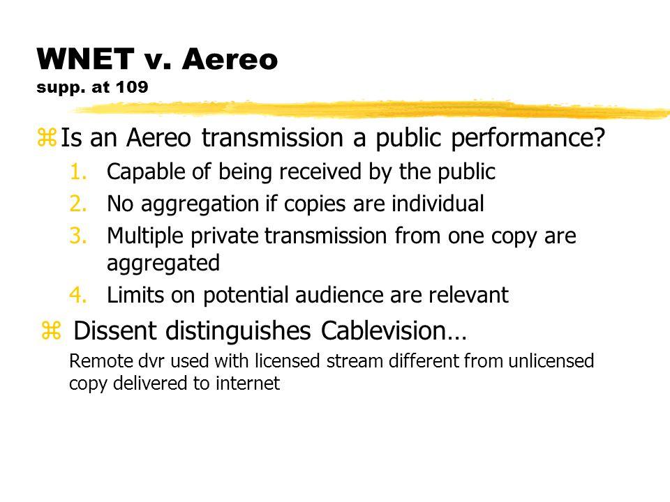 WNET v.Aereo supp. at 109 zIs an Aereo transmission a public performance.