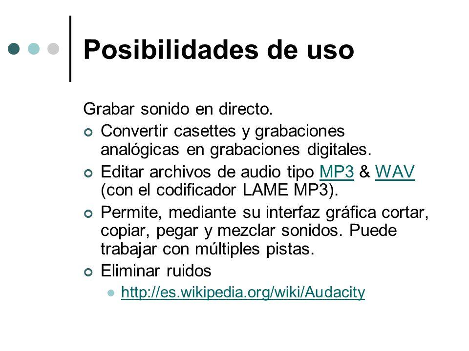 Posibilidades de uso Grabar sonido en directo.