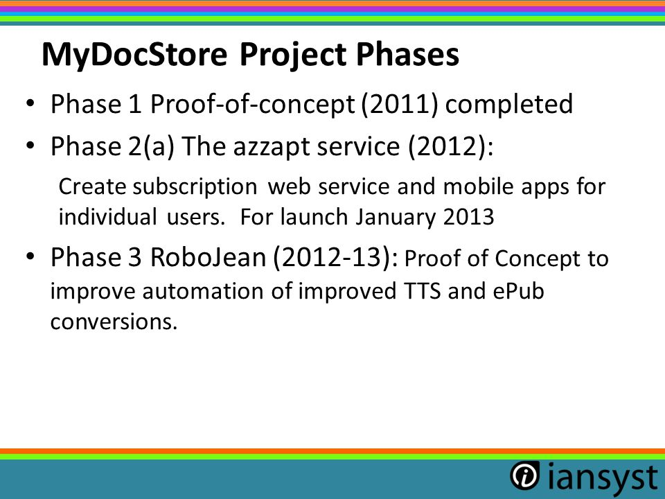 MyDocStore Project Phases Phase 1 Proof-of-concept (2011) completed Phase 2(a) The azzapt service (2012): Create subscription web service and mobile a