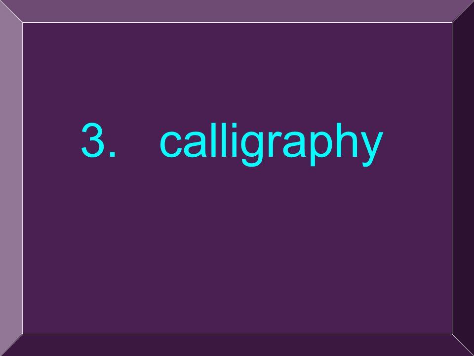10 3. calligraphy