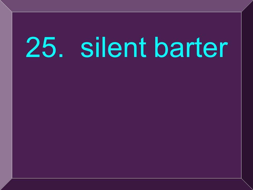 54 25. silent barter