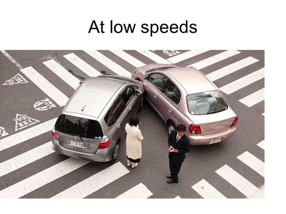 At low speeds