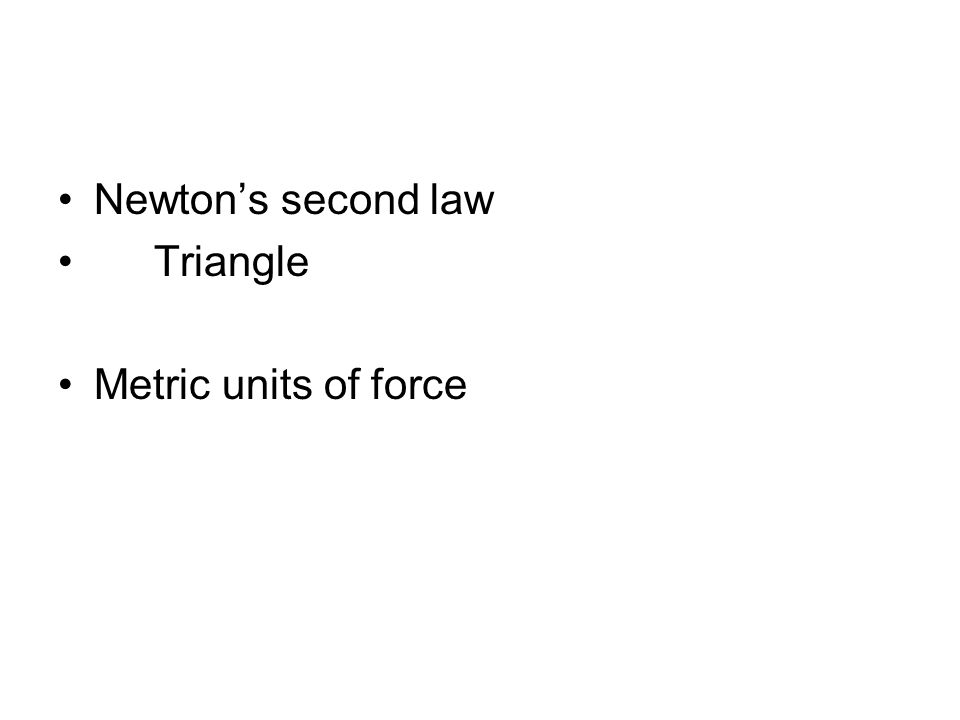 Newton's second law Triangle Metric units of force