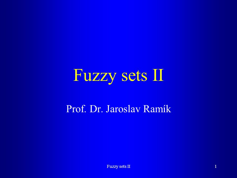Fuzzy sets II22 Probability measure F -  -Algebra of events of  p : F  [0,1] - probability measure on F satisfying: (W1) if A  F then p(A)  0 (W2) p(  ) = 1 (W3)if A i  F, i = 1, 2,..., A i  A j = , i  j then p(  i A i ) =  i p(A i ) -  -additivity (W3*)if A,B  F, A  B= , then p(A  B ) = p(A ) + p(B) - additivity