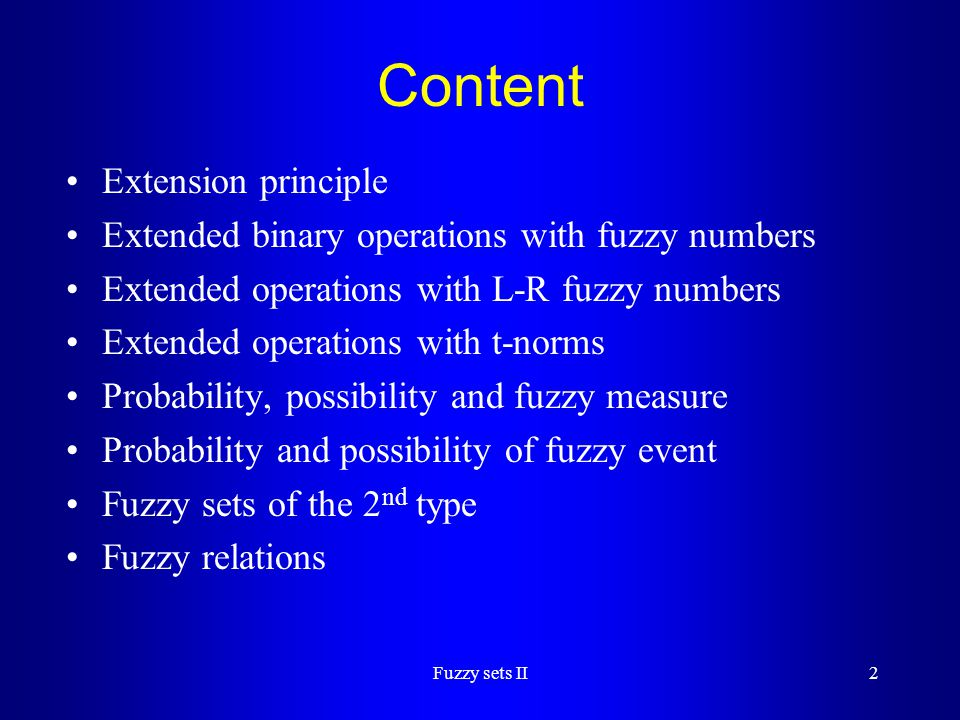 Fuzzy sets II23 Fuzzy measure F -  -Algebra of events of  g : F  [0,1] - fuzzy measure on F satisfying: (FM1) p(  ) = 0 (FM2) p(  ) = 1 (FM3) if A,B  F, A  B then p(A)  p(B) - monotonicity (FM4) if A 1, A 2,...