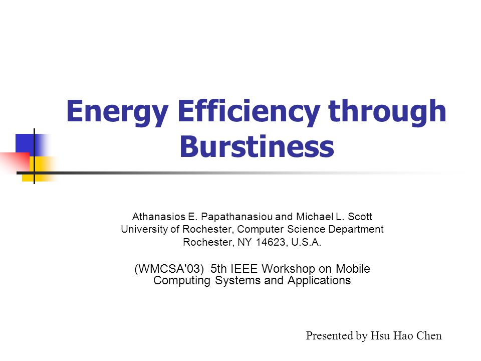 Energy Efficiency through Burstiness Athanasios E.