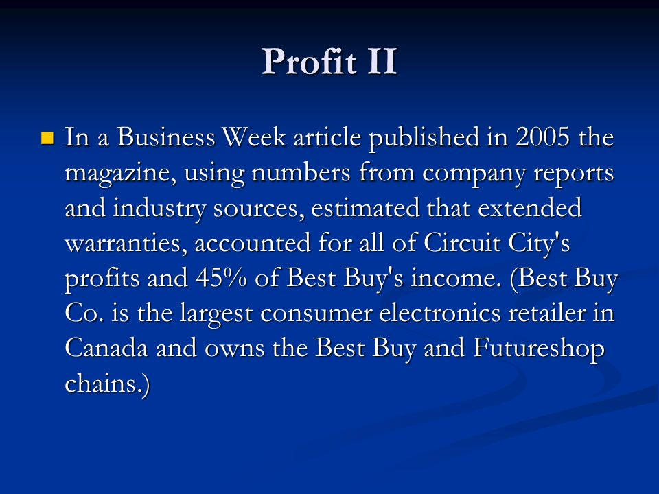 Profit II In a Business Week article published in 2005 the magazine, using numbers from company reports and industry sources, estimated that extended