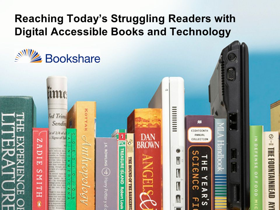 Reaching Today's Struggling Readers with Digital Accessible Books and Technology