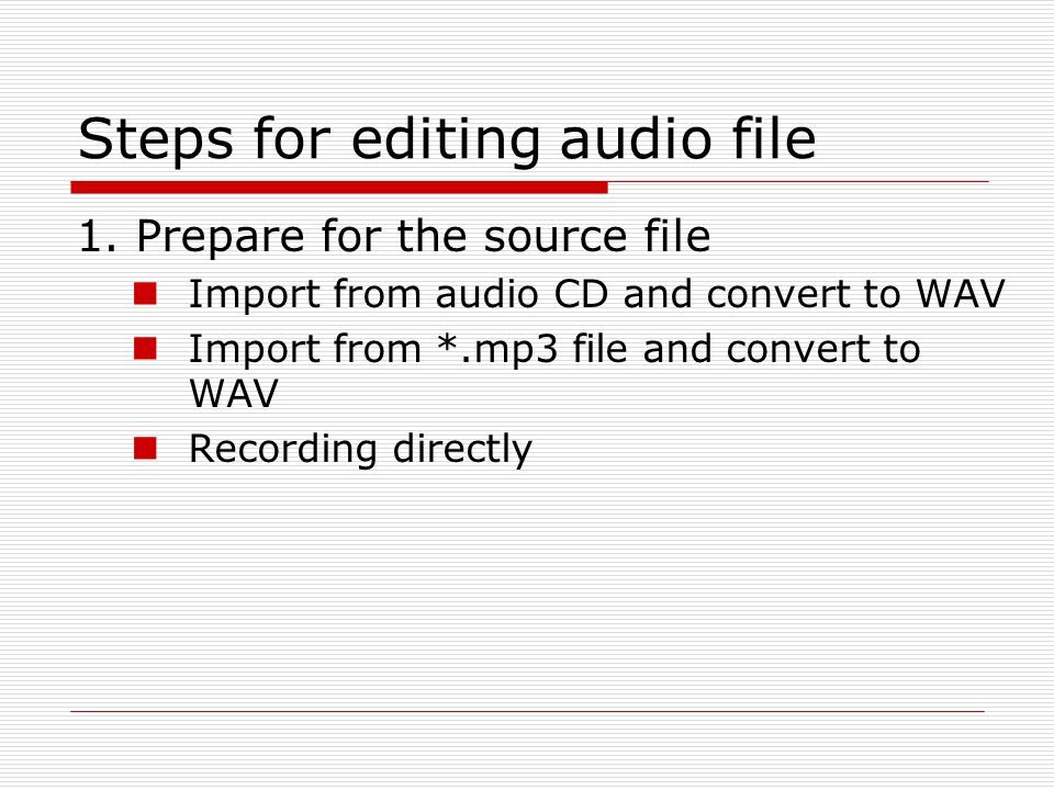 Steps for editing audio file 1.
