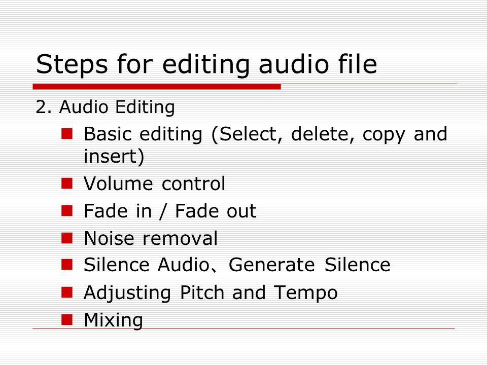 Steps for editing audio file 2.